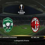اهداف مباراة ميلان ولودوجوريتس اليوم الخميس 21 فبراير شباط وملخص نتيجة لقاء الدوري الاوروبي 21-2-2018